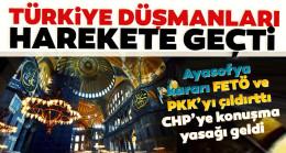 Ayasofya kararı FETÖ ve PKK'yı çıldırttı . CHP'ye konuşma yasağı geldi