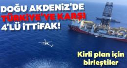 Kirli plan için birleştiler! Doğu Akdeniz'de Türkiye'ye karşı 4'lü ittifak