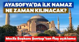 Son dakika haberi   Meclis Başkanı Şentop'tan flaş açıklama: Ayasofya'da ilk namaz ne zaman kılınacak?
