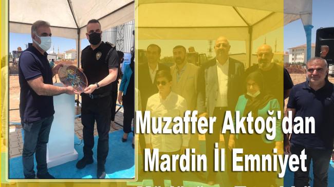 Muzaffer Aktoğ'dan Mardin İl Emniyet Müdürüne Teşekkür
